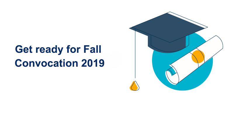 Get ready for Fall Convocation 2019